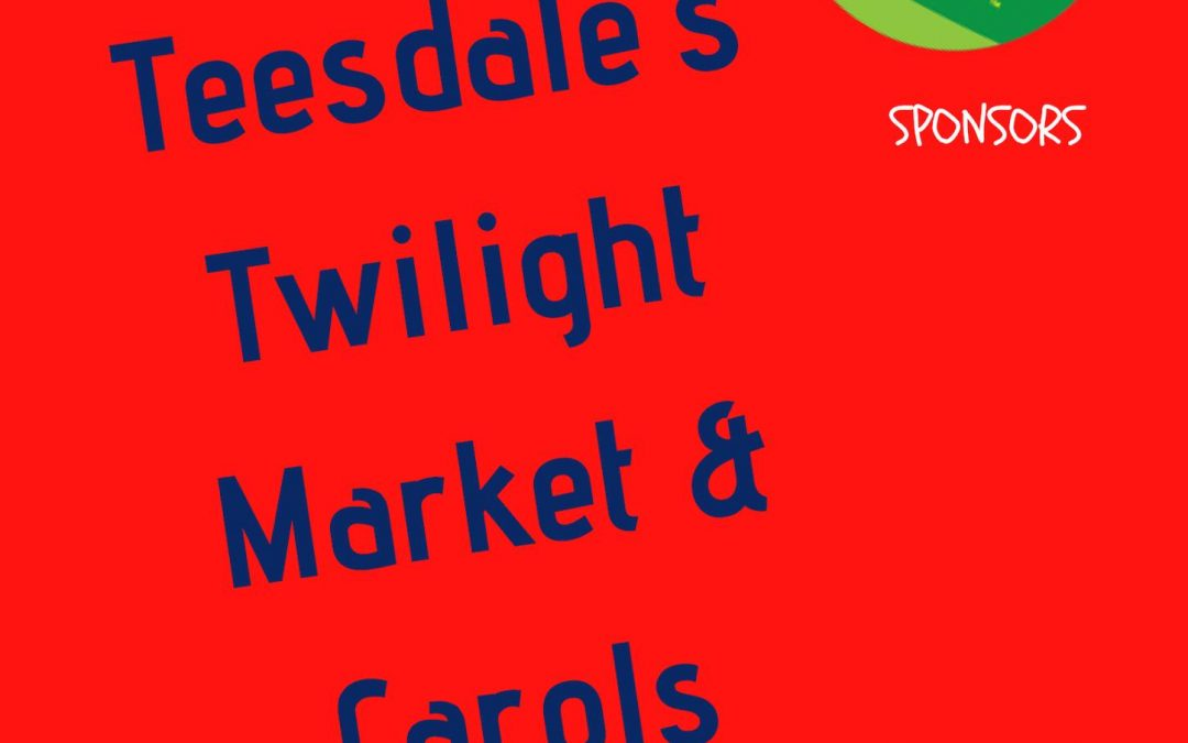Teesdale Twilight Markets and Christmas Carols